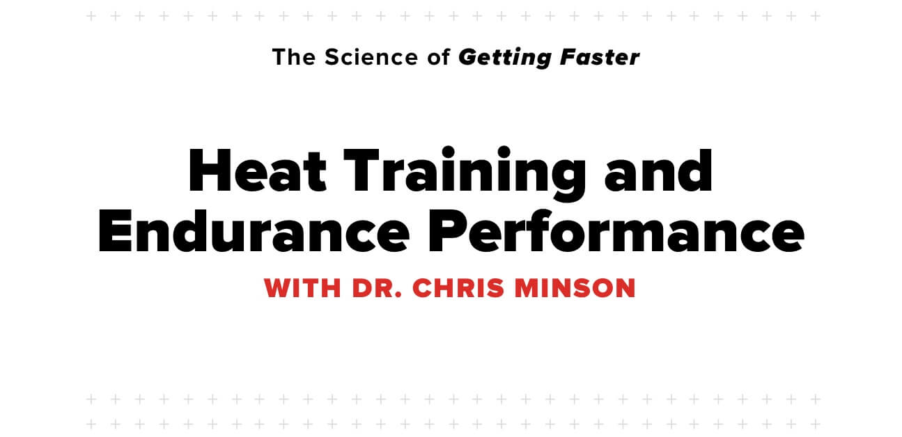 science-of-getting-faster-heat-training