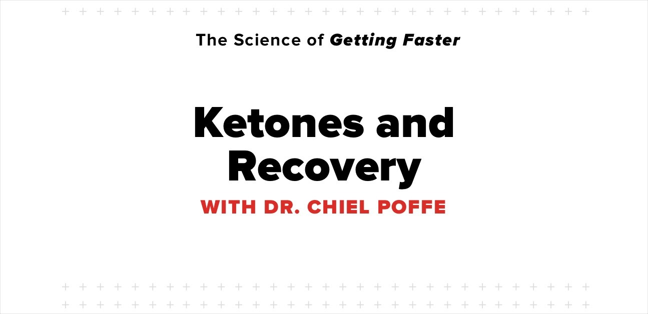 The Science of Getting Faster - Ketones and Recovery